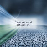 The stories we tell, define our life image