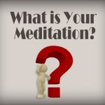 What is Your Meditation - Image